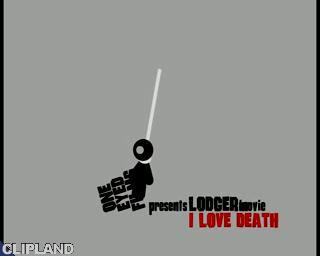 "Lodger ""I Love Death"""